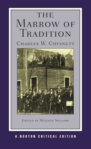 Charles W. Chesnutt - The Marrow of Tradition