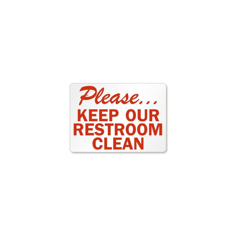 Please keep our restroom clean plastic sign 14 x 10 on for Please keep bathroom clean
