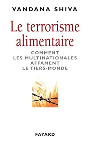 Le terrorisme alimentaire. : Comment les multinationales affament le Tiers-Monde