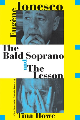 The Bald Soprano and The Lesson: Two Plays -- A New...