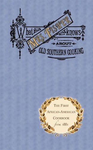 What Mrs. Fisher Knows About Southern Cooking by Abby Fisher