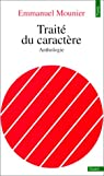 Trait� du caract�re : Anthologie par Mounier