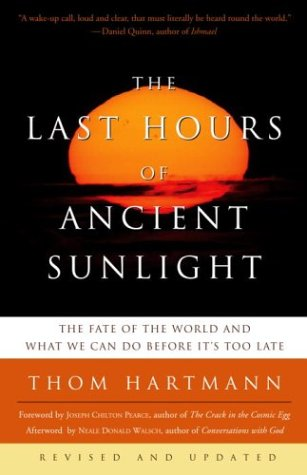 The Last Hours of Ancient Sunlight: Revised and Updated:...