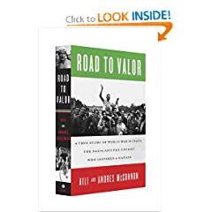 Road to Valor: A True Story of WWII Italy, the Nazis, and the Cyclist Who Inspired a Nation by Aili McConnon and Andres McConnon