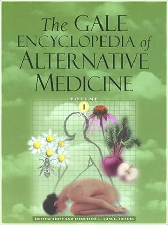 The Gale Encyclopedia of Alternative Medicine, Volume 1