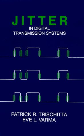 Jitter In Digital Transmission System (Artech House Telecommunication Library)