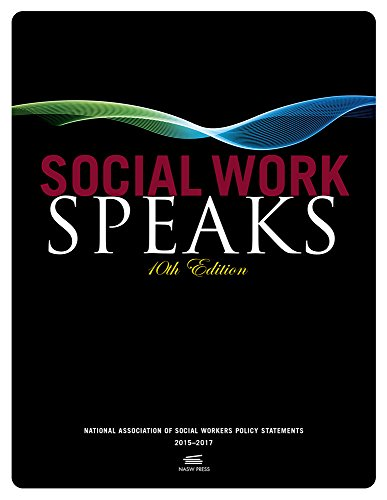 Social Work Speaks, 10th Edition: NASW Policy Statements