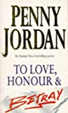 Penny Jordan To Love, Honour and Betray