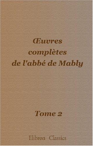 Oeuvres Complètes De L'Abbé De Mably: Tome 2 (French Edition) front-651104