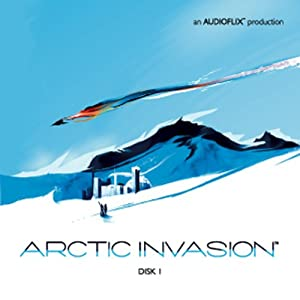 Arctic Invasion: Vol. 1 (Dramatized) | [ AudioFlix]