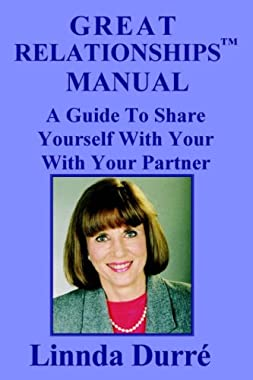 Great Relationships Manual-A Guide to Share Yourself With Your Partner