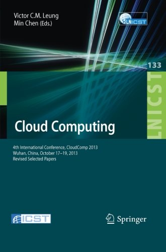 Cloud Computing: 4Th International Conference, Cloudcomp 2013, Wuhan, China, October 17-19, 2013, Revised Selected Papers (Lecture Notes Of The ... And Telecommunications Engineering)