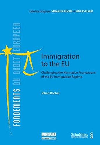 Immigration to the EU : Challenging the normative foundations of the EU immigration regime