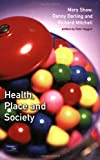 Health, Place, and Society (0130164550) by Shaw, Mary