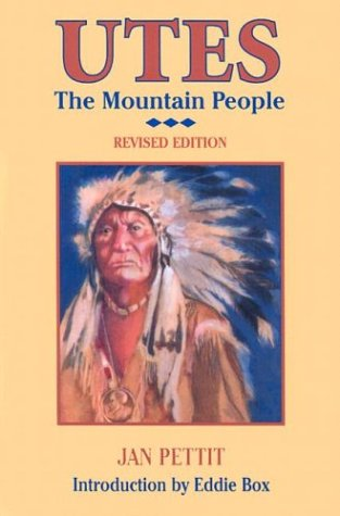 Utes : The Mountain People, JAN PETTIT