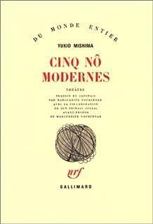 Cinq nô modernes : théâtre, Mishima, Yukio
