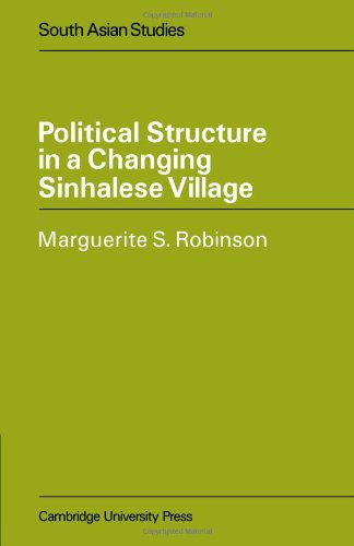 Political Structure in a Changing Sinhalese Village (Cambridge South Asian Studies)