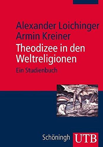 Theodizee in den Weltreligionen: Ein Studienbuch