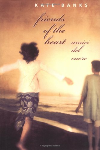 Friends of the Heart / Amici del Cuore (Frances Foster Books), Kate Banks
