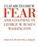 Fear and Loathing in George W. Bush's Washington (1590171284) by Elizabeth Drew