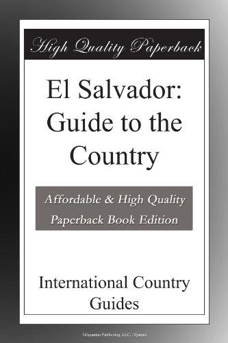 El Salvador: Guide to the Country