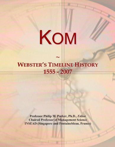 Kom: Webster's Timeline History, 1555 - 2007