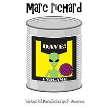 DAVE! (A Novel from the Future) Part 3: Endgame | Livre audio Auteur(s) : Marc Richard Narrateur(s) : David S. Dear