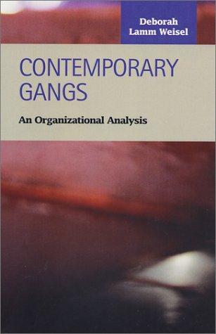Contemporary Gangs: An Organizational Analysis (Criminal Justice (LFB Scholarly Publishing LLC).)