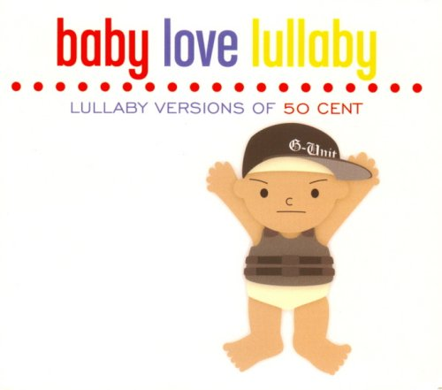 Baby Love Lullaby: Lullaby Versions of 50 Cent