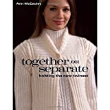 img - for Together or Separate: Knitting the New Twinset [Paperback] [2008] illustrated Ed. Ann McCauley book / textbook / text book