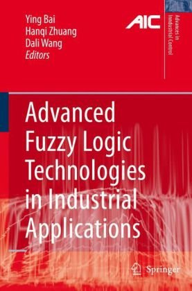 Advanced Fuzzy Logic Technologies in Industrial Applications (Advances in Industrial Control)