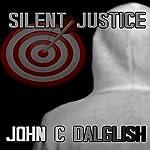 Silent Justice: Jason Strong Detective, Book 4 | John C. Dalglish