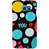 For Samsung Galaxy S6 Colored Circle ( Colored Circle, Circle, You, Good Qutoes ) Printed Designer Back Case Cover By TAKKLOO