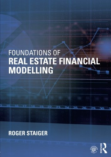 Foundations of Real Estate Financial Modelling (Investment Banking Modeling compare prices)