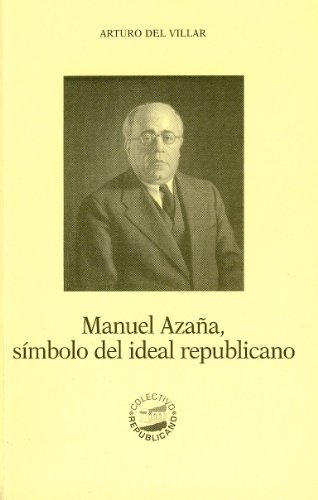 Manuel Azaña, símbolo del ideal republicano