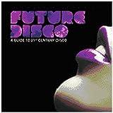 echange, troc Franz Ferdinand & Greg Wilson - Future Disco A Guide To 21st Century Disco