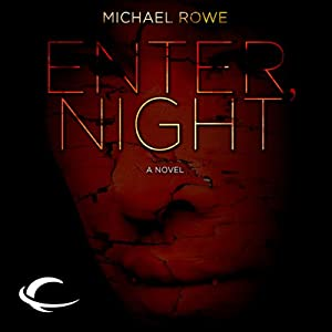 Enter, Night | [Michael Rowe]