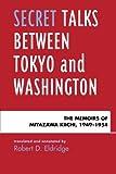 img - for Secret Talks Between Tokyo and Washington: The Memoirs of Miyazawa Kiichi, 1949-1954 book / textbook / text book
