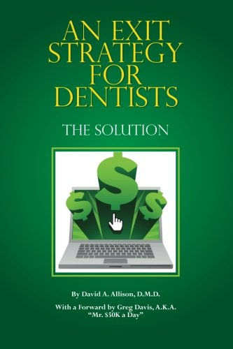 An Exit Strategy For Dentists: The Solution