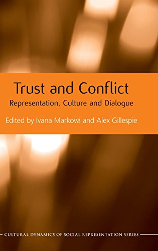 Trust and Conflict: Representation, Culture and Dialogue (Cultural Dynamics of Social Representation)
