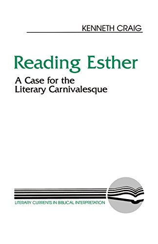 Reading Esther: A Case for the Literary Carnivalesque (Literary Currents in Biblical Interpretation)