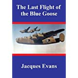 The Last Flight of the Blue Goose ~ Jacques Evans
