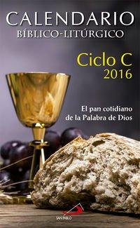 Calendario bíblico-litúrgico 2016 - Ciclo C (Agendas y calendarios)