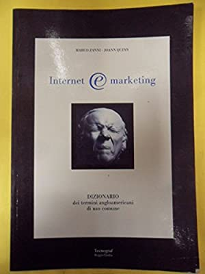 Internet E Marketing Dizionario Dei Termini Angloamericani Di Uso Comune 2001