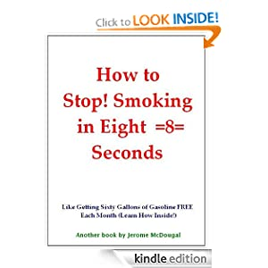 Stop Smoking in Eight Seconds Jerome McDougal