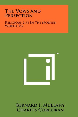 The Vows and Perfection: Religious Life in the Modern World, V3