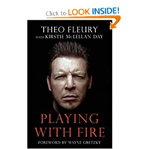 Playing With Fire Theo Fleury, Kirstie McLellan and Wayne Gretzky