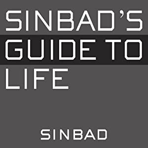 Sinbad's Guide to Life: Because I Know Everything | [Sinbad]