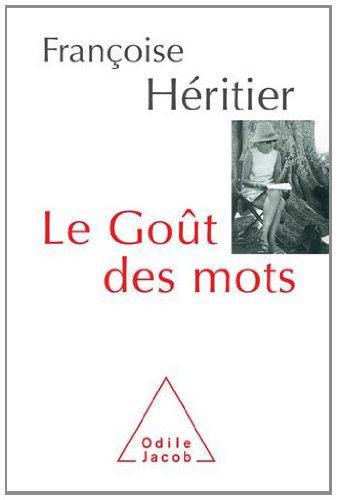 Le gout des mots Françoise Héritier