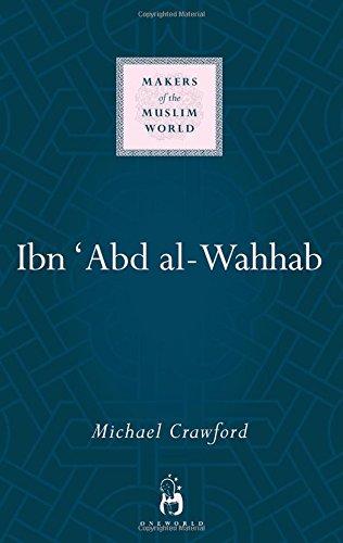 Ibn Abd al-Wahhab (Makers of the Muslim World)